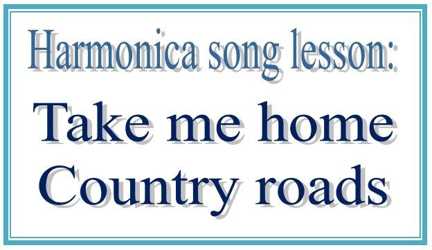 Easy song for harmonica: Take me home, Country roads lesson